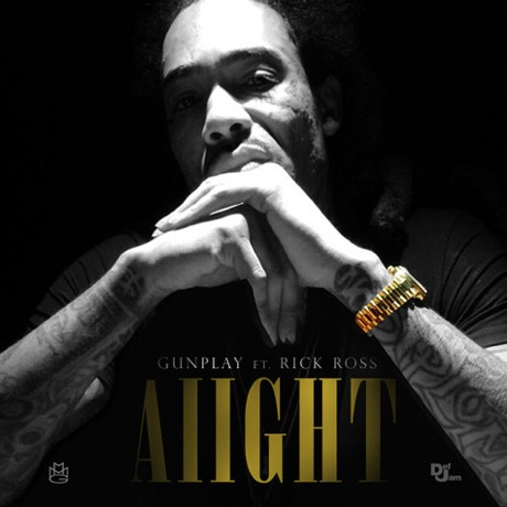 "Gunplay ""Aiight"" (ft. Rick Ross)"