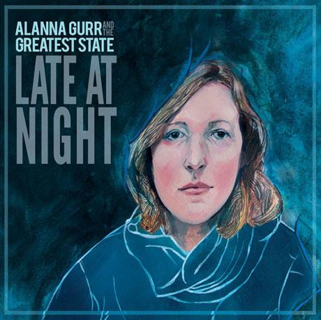 Alanna Gurr & the Greatest State 'Late at Night' (album stream)