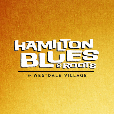 The First Annual Hamilton Blues & Roots Festival Announces Lineup