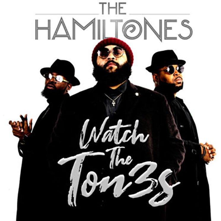 The HamilTones Watch the Ton3s