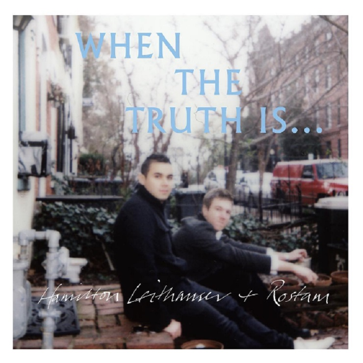 Hamilton Leithauser + Rostam 'When the Truth Is...'