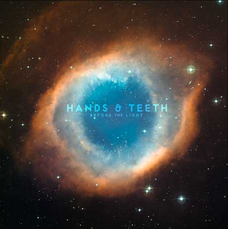 Hands & Teeth 'Before the Light' (EP stream)