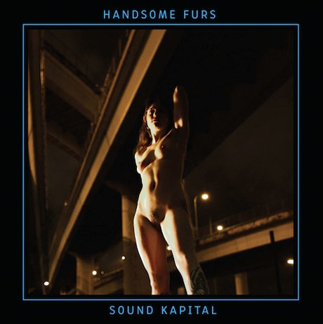 Handsome Furs Reveal NSFW Album Cover for 'Sound Kapital,' Share New Album Track