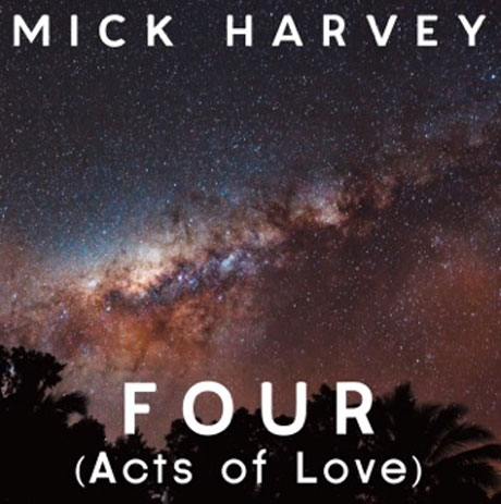 Mick Harvey Announces 'Four (Acts of Love)'