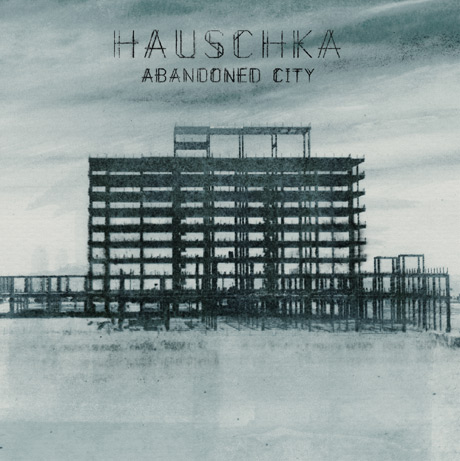 Hauschka Readies 'Abandoned City'