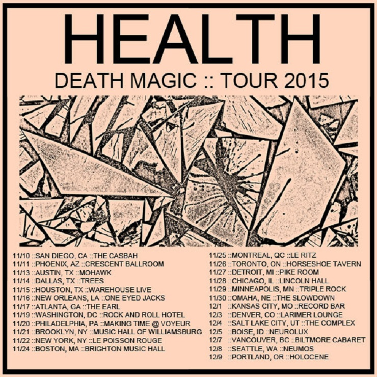"HEALTH Unveil ""Death Magic Tour 2015"" Routing"