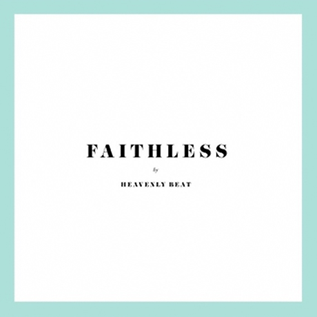Heavenly Beat 'Faithless'