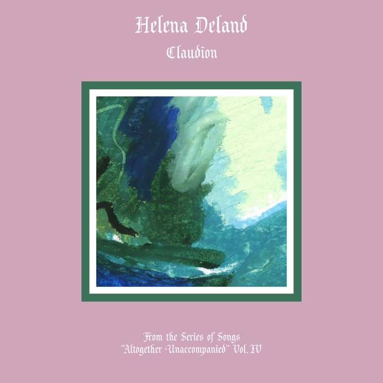 "​Helena Deland Teases Two New EPs with ""Claudion"""