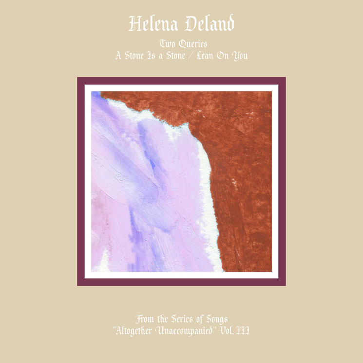 Helena Deland Altogether Unaccompanied, Vol. III & IV