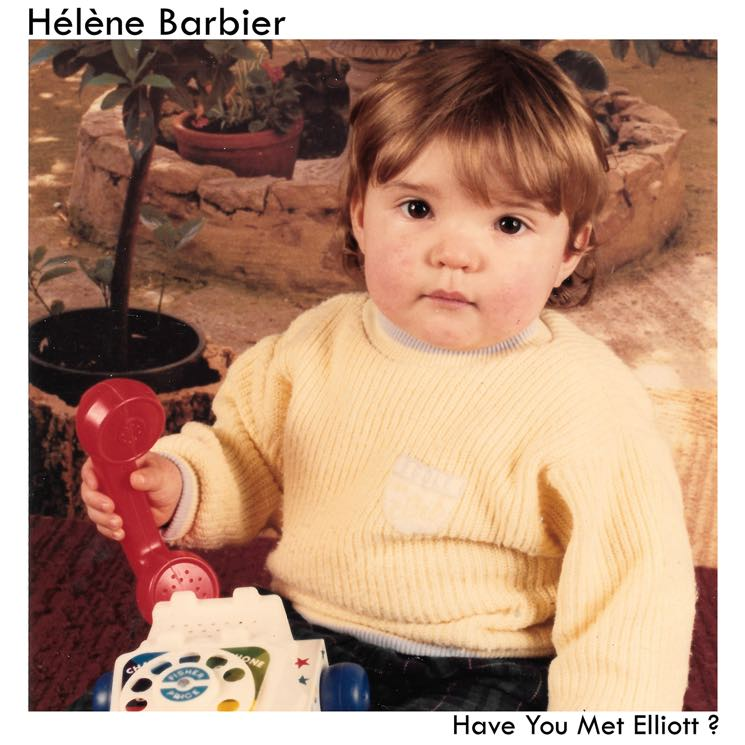 ​Montreal's Hélène Barbier Premieres New Album 'Have You Met Elliott?'