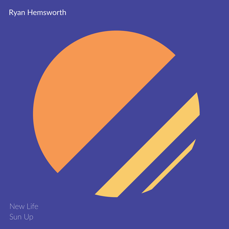 Ryan Hemsworth Shares New Songs 'New Life' and 'Sun Up'