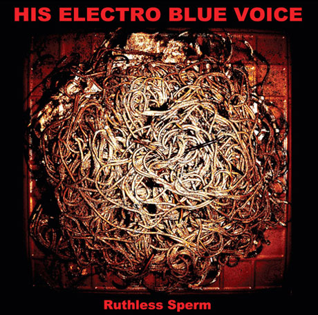 His Electro Blue Voice Sign to Sub Pop for 'Ruthless Sperm'