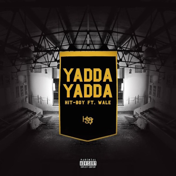 "Hit-Boy ""Yadda Yadda"" (ft. Wale)"