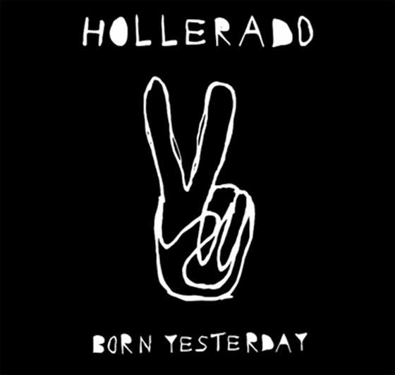 "Hollerado ""Born Yesterday"""