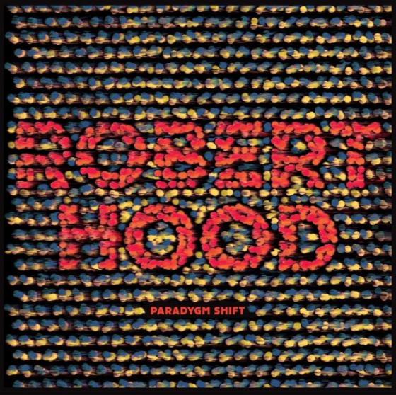 Robert Hood Paradygm Shift