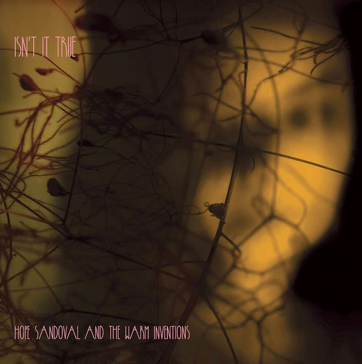 "Hope Sandoval & the Warm Inventions ""Isn't It True"" (video) / ""She's in the Wall"""