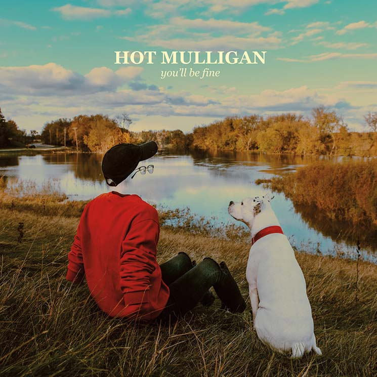 Hot Mulligan You'll Be Fine