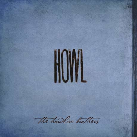 The Howlin' Brothers Howl