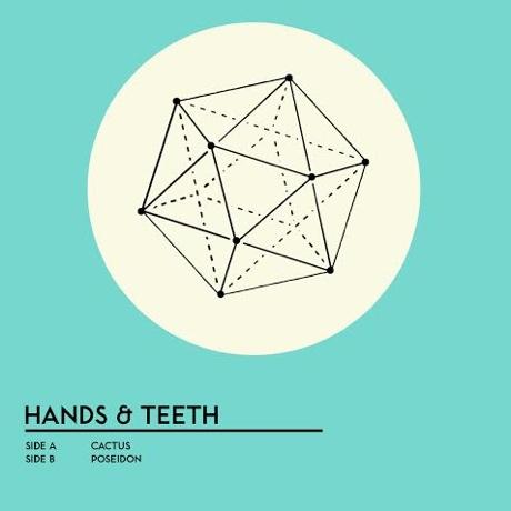 "Hands & Teeth ""Cactus"" / ""Poseidon"" (7-inch single stream)"