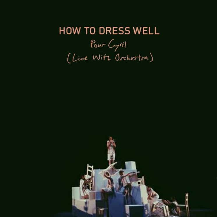 """How to Dress Well """"Pour Cyril"""" (live with Magik*Magik Orchestra)"""