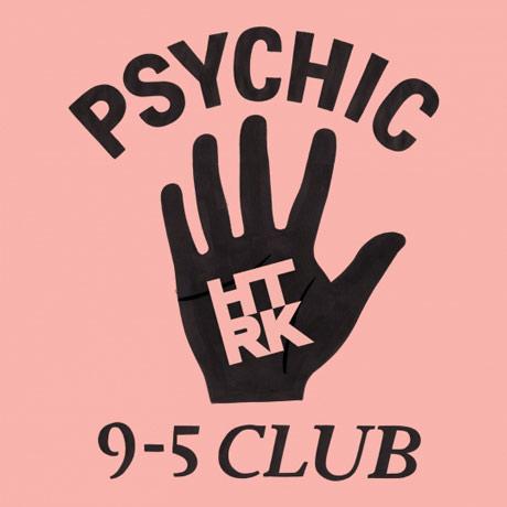 HTRK Psychic 9-5 Club