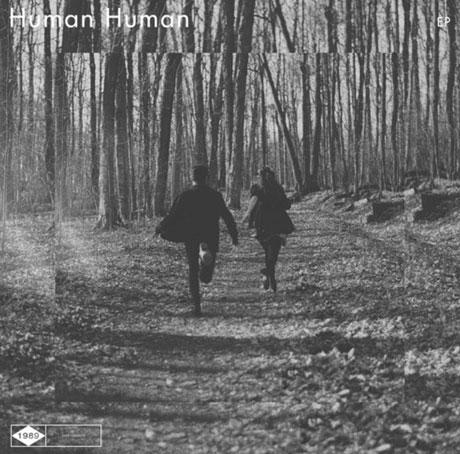 Human Human 'Human Human' (EP stream)
