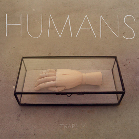 Humans Announce 'Traps' EP, Share New Single