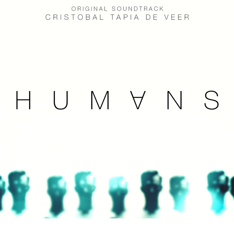 Cristobal Tapia de Veer's 'Humans' Soundtrack Set for Release