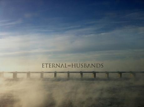 """Eternal Husbands """"Exiles"""""""
