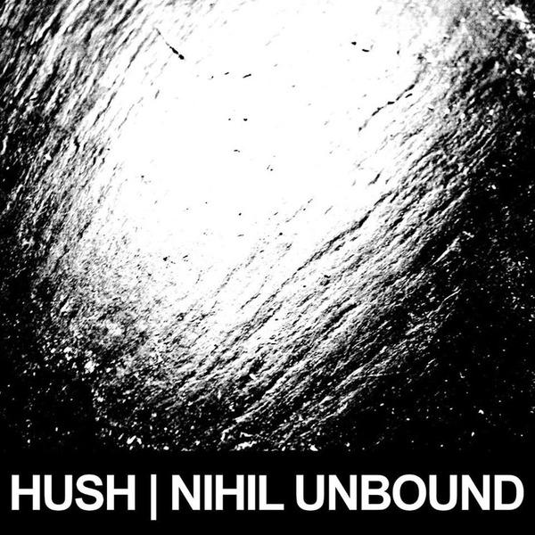HUSH Nihil Unbound