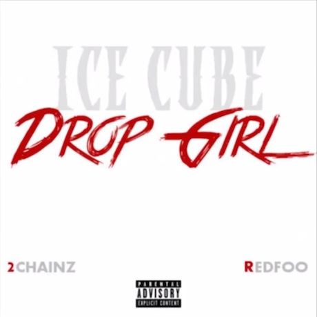 Ice Cube 'Drop Girl' (ft. 2 Chainz and Redfoo)