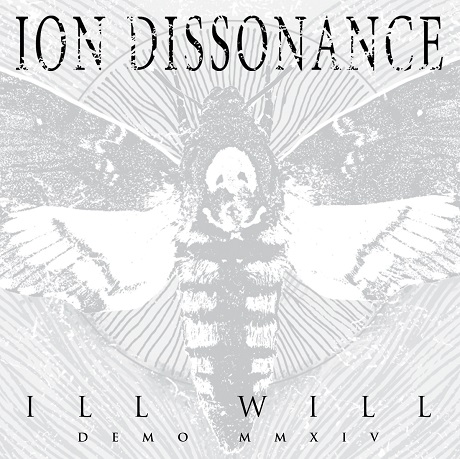 "Ion Dissonance ""Ill Will"" (demo)"