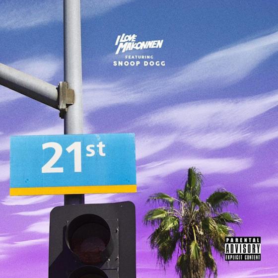 """ILOVEMAKONNEN """"21 Street"""" (remix) (ft. Snoop Dogg)"""