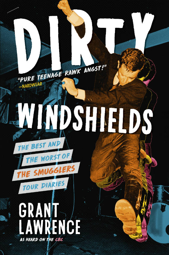 Dirty Windshields: The Best and Worst of the Smugglers Tour Diaries By Grant Lawrence