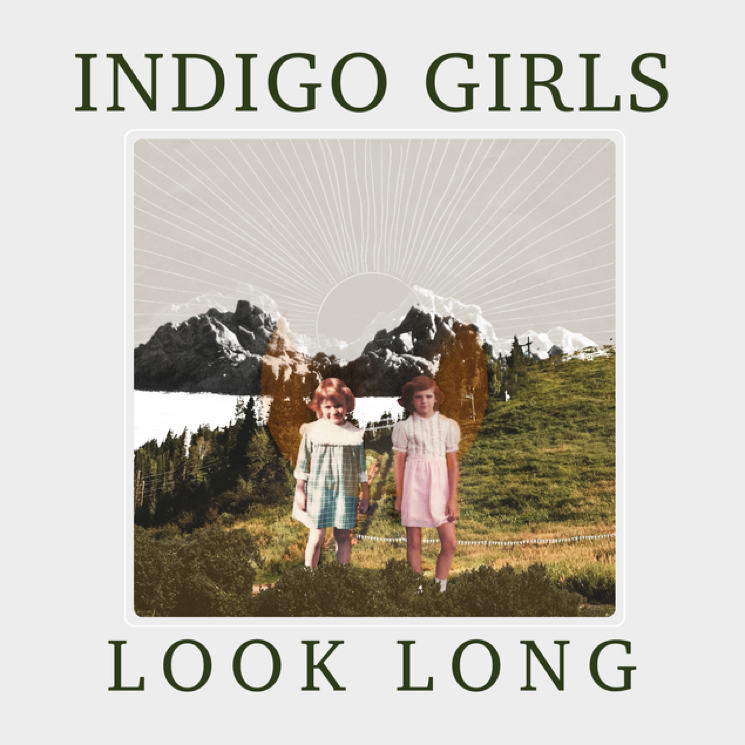 Indigo Girls Announce New Album 'Look Long,' Plot North American Tour