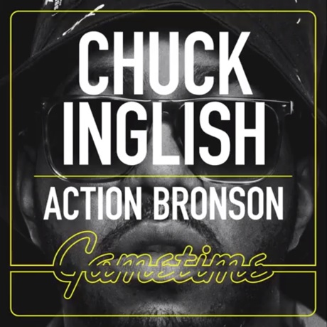 "Chuck Inglish ""Gametime"" (ft. Action Bronson)"