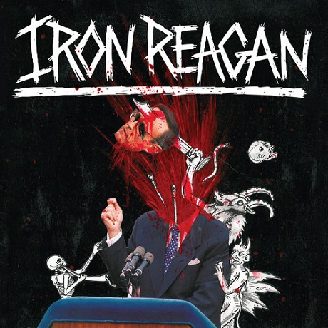 "Iron Reagan ""Miserable Failure"""