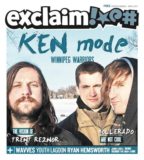 KEN Mode, Trent Reznor, Jamie Lidell, Hollerado and More Fill Exclaim!'s New Issue