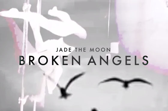 "Jade the Moon ""Broken Angels"" (video)"