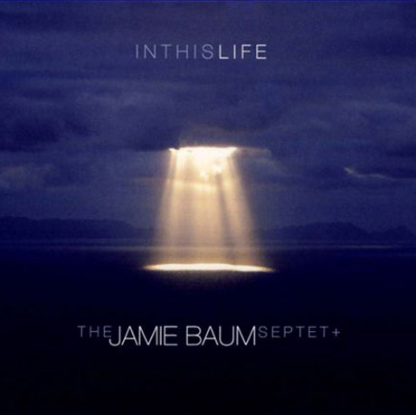 The Jamie Baum Septet In This Life