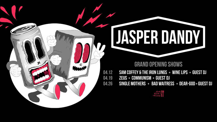 Toronto Venue Jasper Dandy Opens with Shows by Sam Coffey & the Iron Lungs, Zeus, Single Mothers