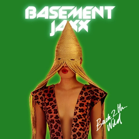 "Basement Jaxx ""Back 2 the Wild"""