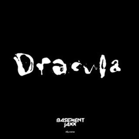 "Basement Jaxx ""Dracula"""