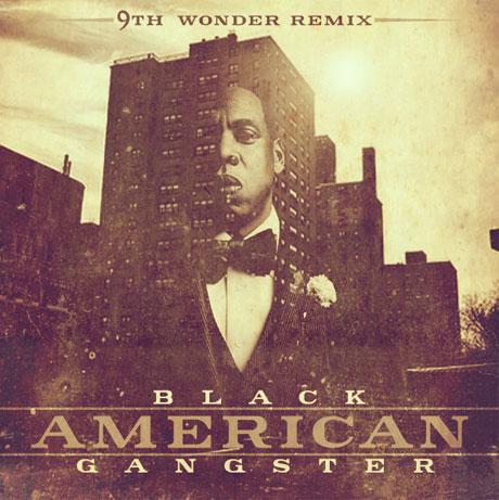 Jay Z & 9th Wonder 'Black American Gangster' (mixtape)