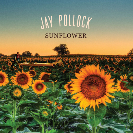 Jay Pollock 'Sunflower' (album stream)