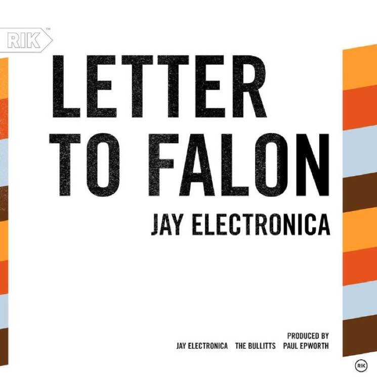 Jay Electronica 'Letter to Falon'