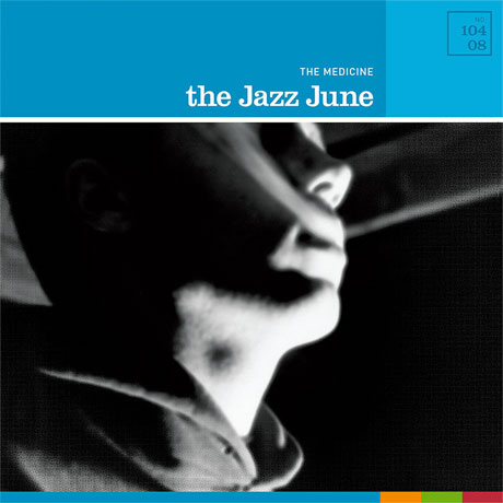 The Jazz June Give 'The Medicine' Its First-Ever Vinyl Release