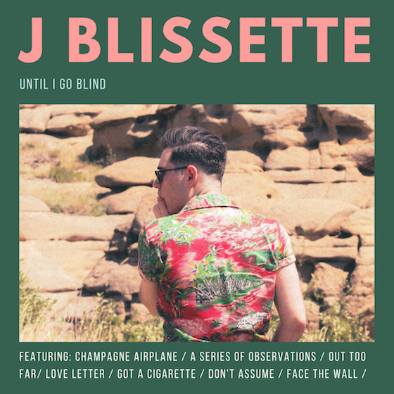 J Blissette 'Until I Go Blind' (album stream)