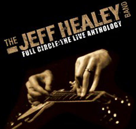 Jeff Healey's Live Legacy Revisited with 'Full Circle' Box Set