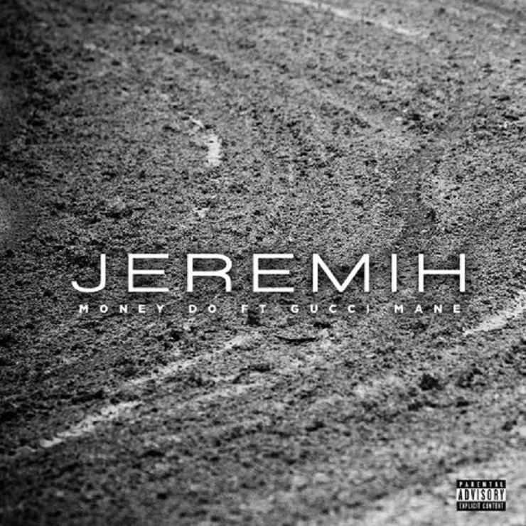 "Jeremih ""Money Do"" (ft. Gucci Mane)"